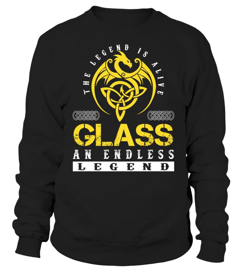 The Legend is Alive GLASS An Endless Legend Last Name T-Shirt #LegendIsAlive