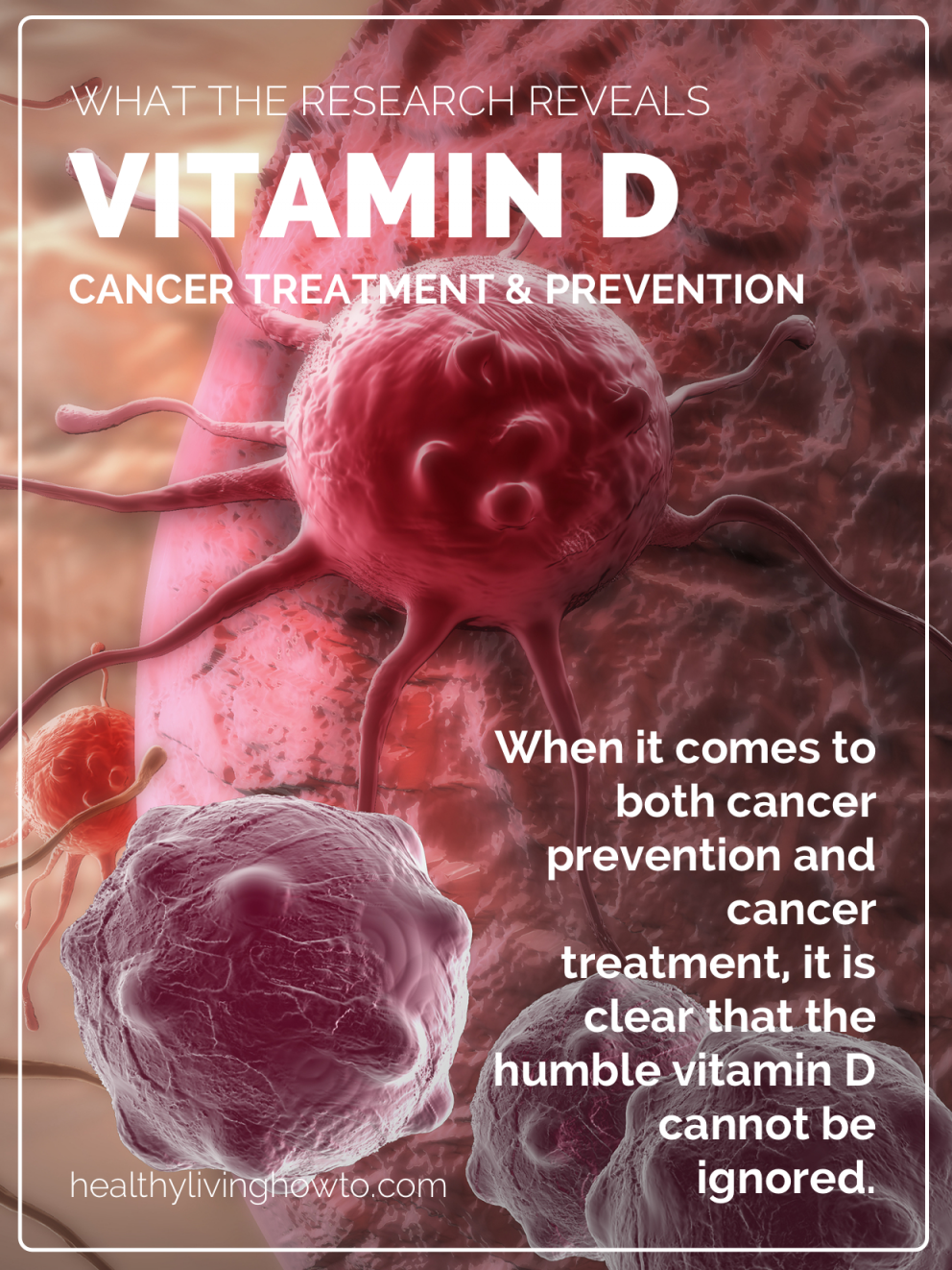 Vitamin D. Cancer Treatment & Prevention | healthylivinghowt...