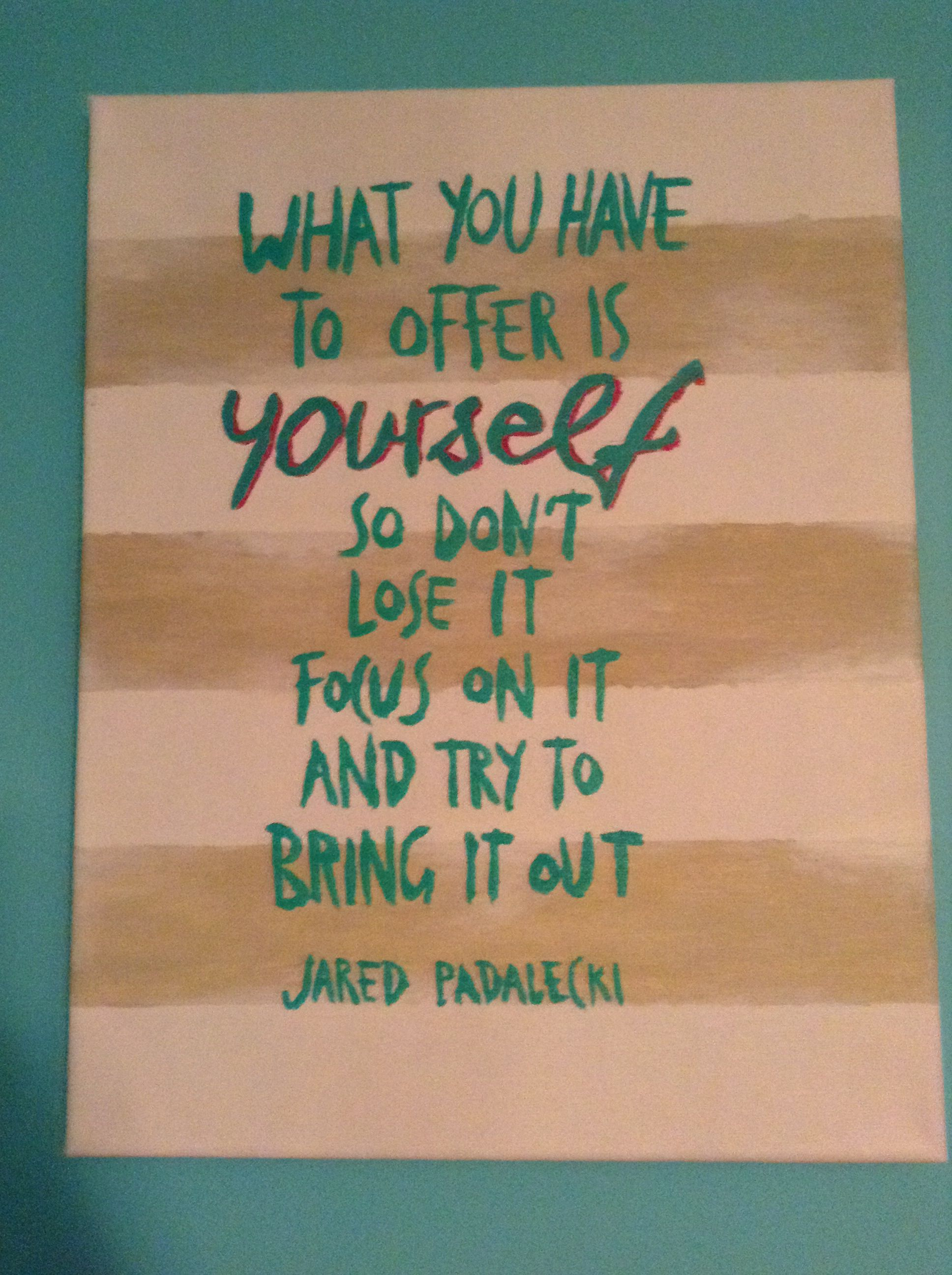 Jared padalecki quotes - Jared Padalecki Painted Quote By Me C E A