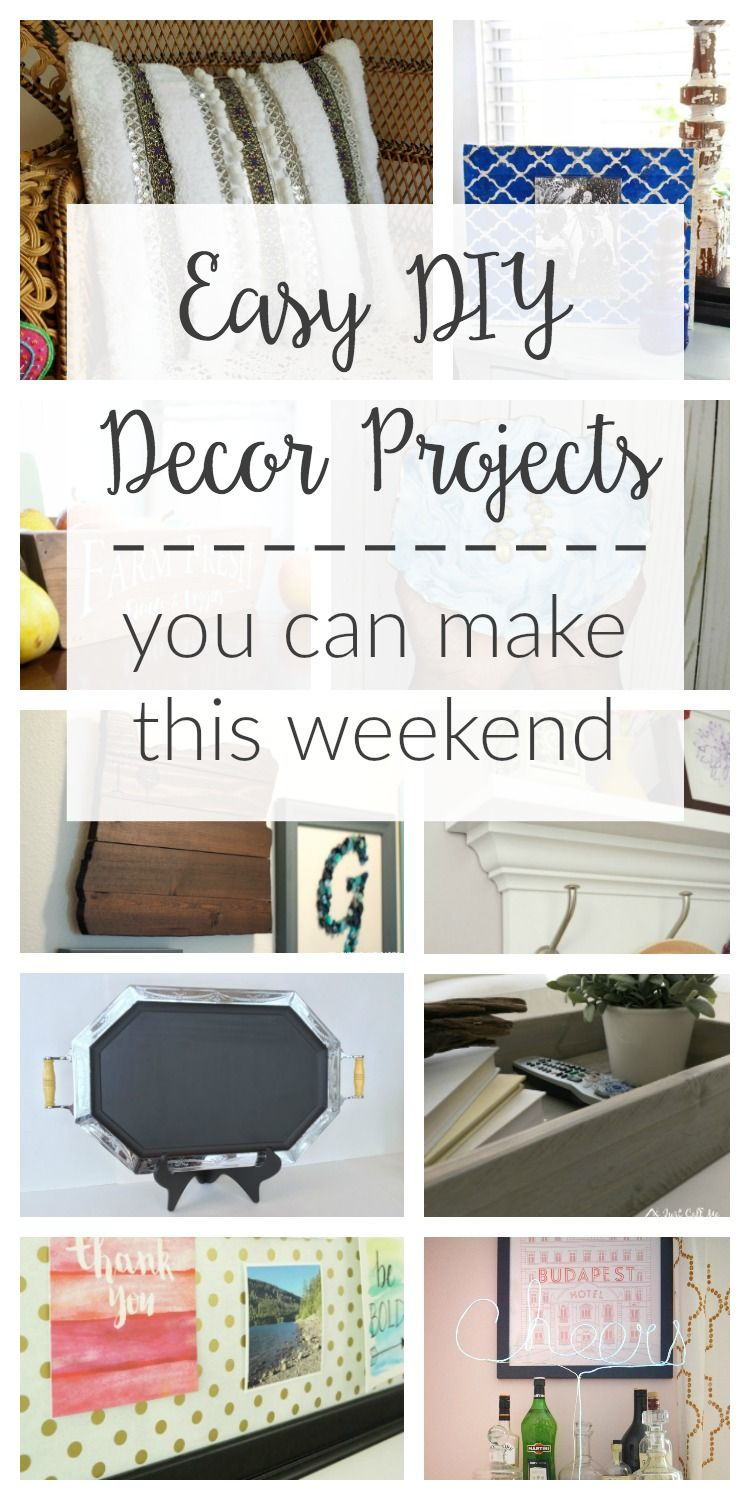 Easy DIY Decor Projects You Can Make This Weekend | Creative, Easy ...
