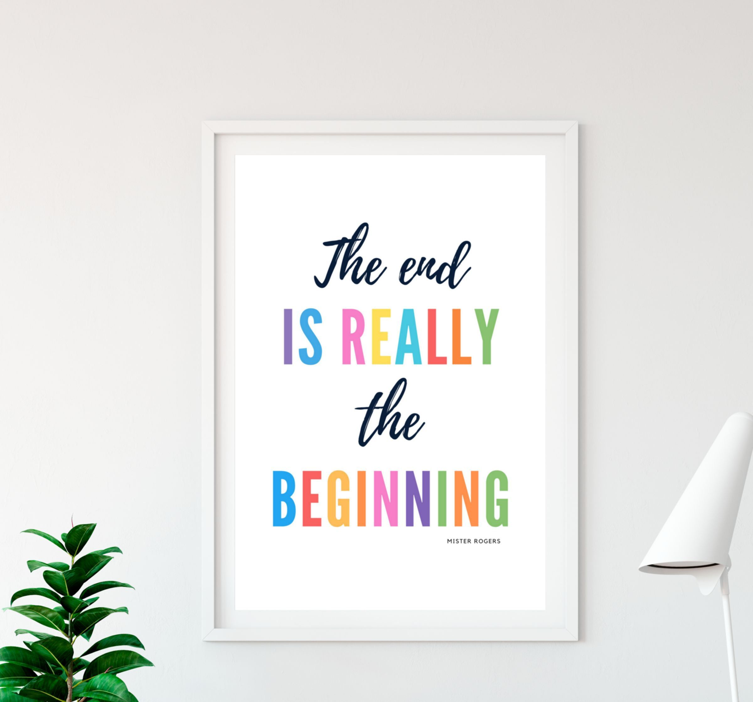 The End Is Really The Beginning Quote By Mr Rogerscolorful Etsy Printable Wall Art Nursery Quotes Wall Printables