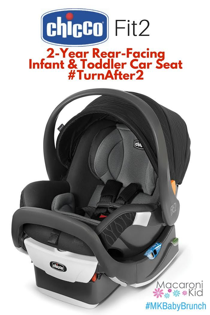 Keep Baby Rear Facing For 2 Years Plus With The Chicco Fit2 Infant To Toddler Convertable Car Seat Sponsor