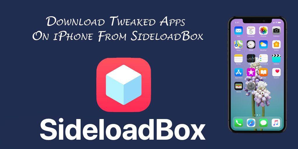 Tweaked Download from SideloadBox on iPhone & iPad [ New
