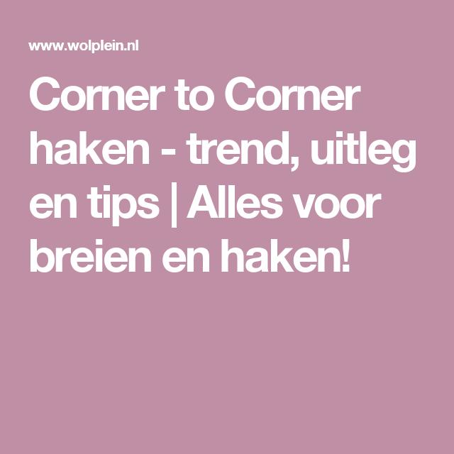 Corner to Corner haken - trend, uitleg en tips  | Alles voor breien en haken!