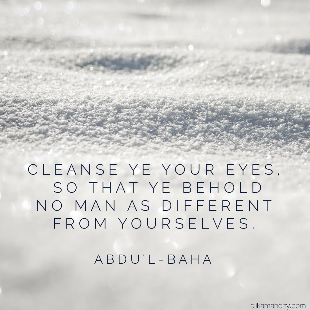 An important reminder that we are one family - from the Writings of Abdu'l-Baha