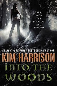 Kim Harrison - Into the Woods.  Into the Woods is a compilation of all the previously published Hollows shorts and novellas and unpublished shorts.