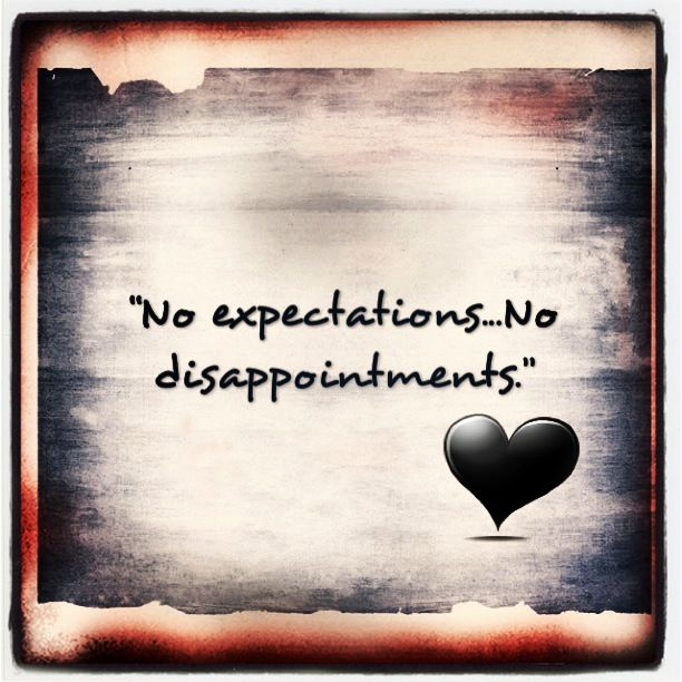 No Expectations No Disappointments Expectation Quotes Proposal Quotes Wise Quotes