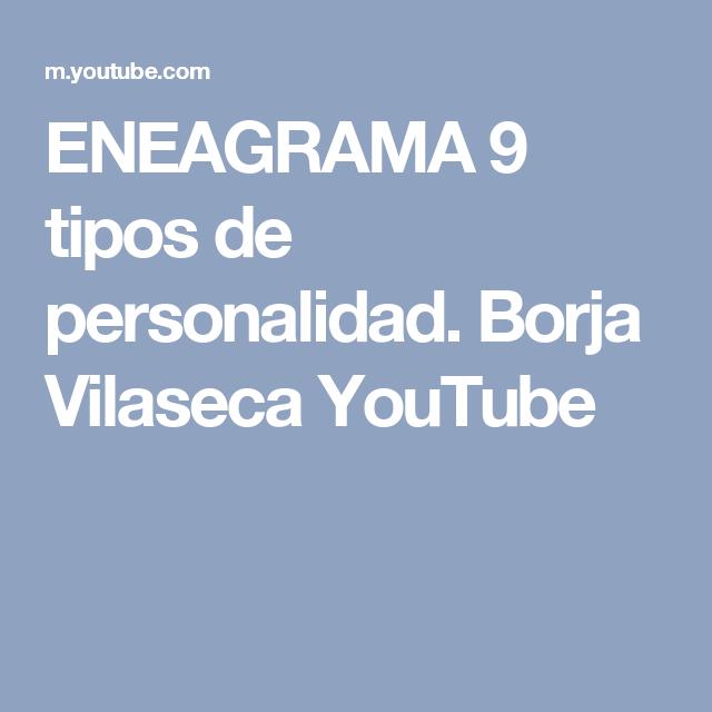 ENEAGRAMA 9 tipos de personalidad.  Borja Vilaseca YouTube