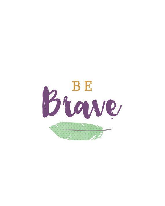 8x10 digital print: Be Brave by sugargrenade on Etsy