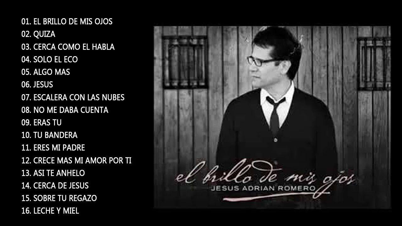 Jesus Adrian Romero El Brillo De Mis Ojos Edicion Especial