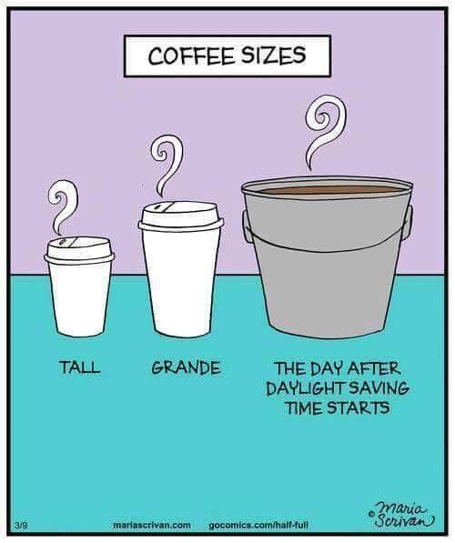 Kelly Just Kelly On Twitter Coffee Humor Daylight Savings Time Coffee Sizes