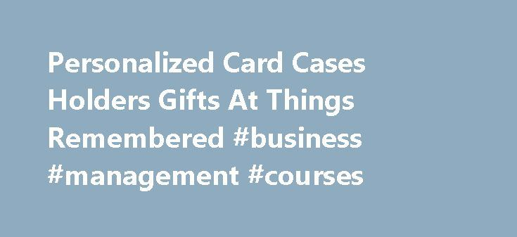 Personalized Card Cases Holders Gifts At Things Remembered #business - income verification form
