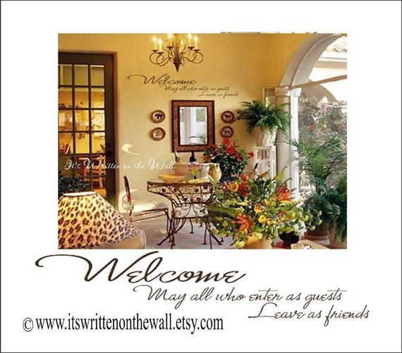 Welcome May all who enter here as guests