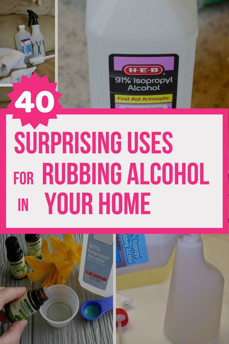 Rubbing Alcohol Does More Than Disinfect Here Are 40 Nifty Uses For It You Wouldn T Expect