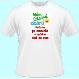 9ee950f7d3eb Tričká s potlačou - Mám úžasnú dcéru Krásna po maminke (dámske tričko)