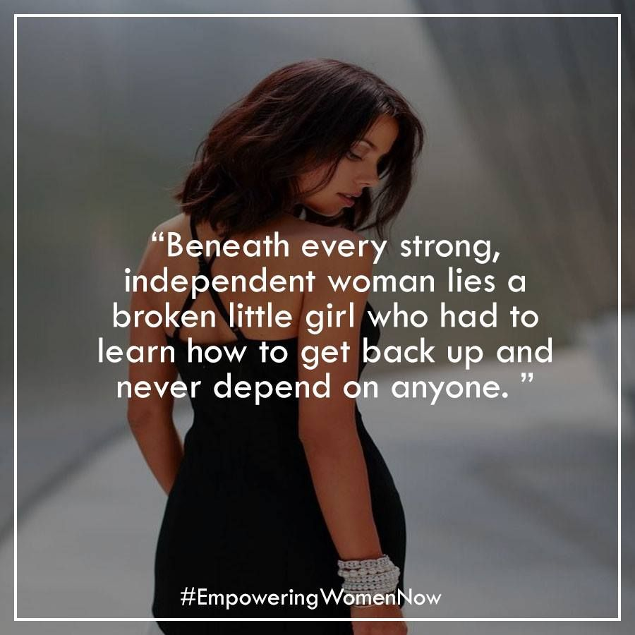 18 Quotes To Remind You How STRONG Women Are When They're ... |Independent Women Quotes And Sayings