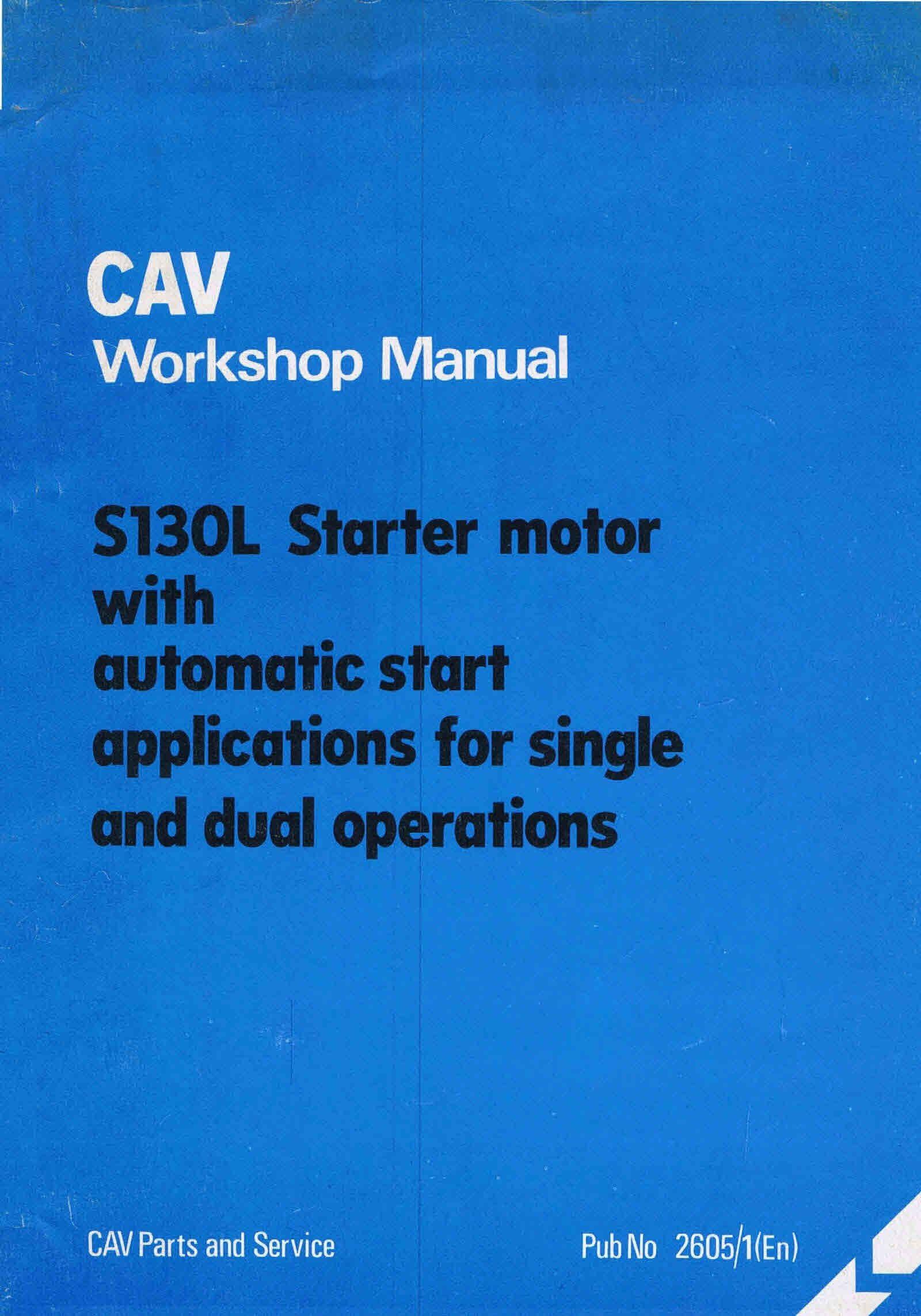 Cav 103L Starter motor Workshop manualCONTENTSS130L STARTER