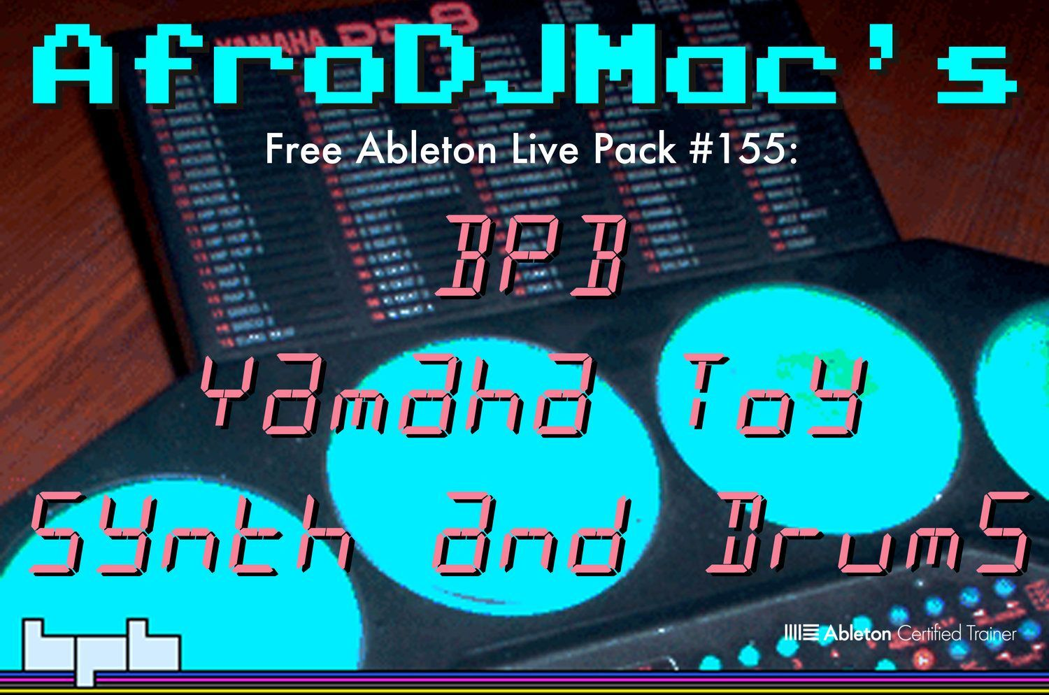 BPB Yamaha Toy Synth and Drums Free Ableton Live Pack