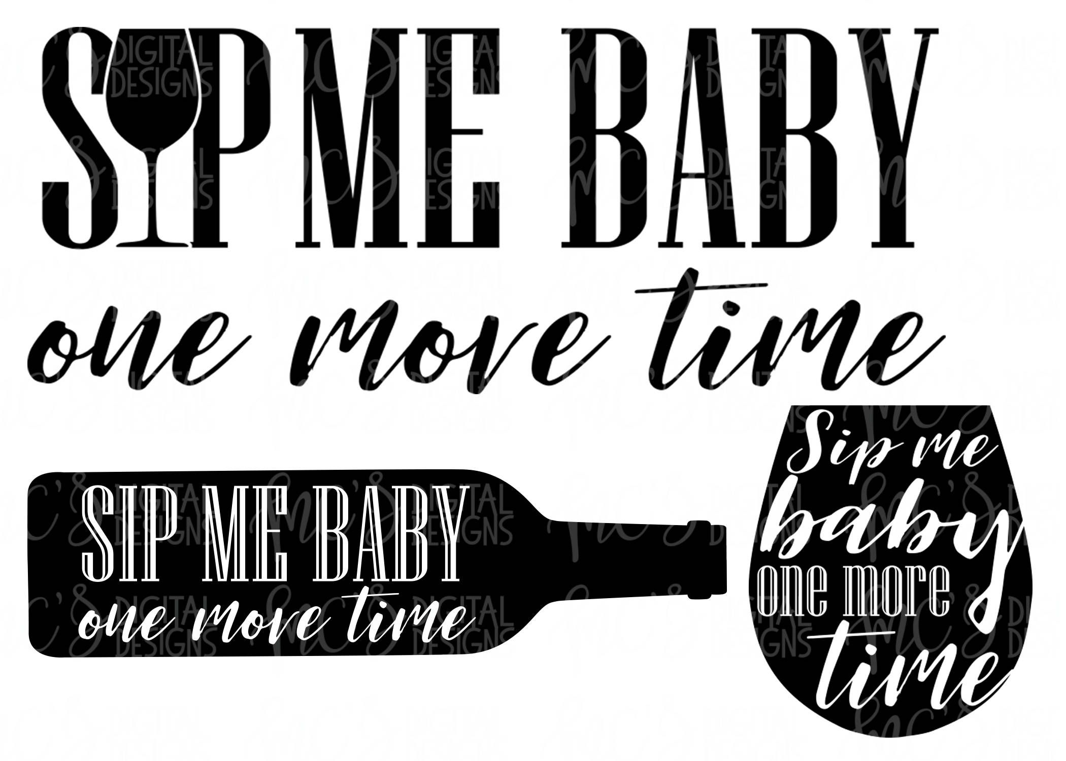 Instant Download Sip Me Baby One More Time SVG