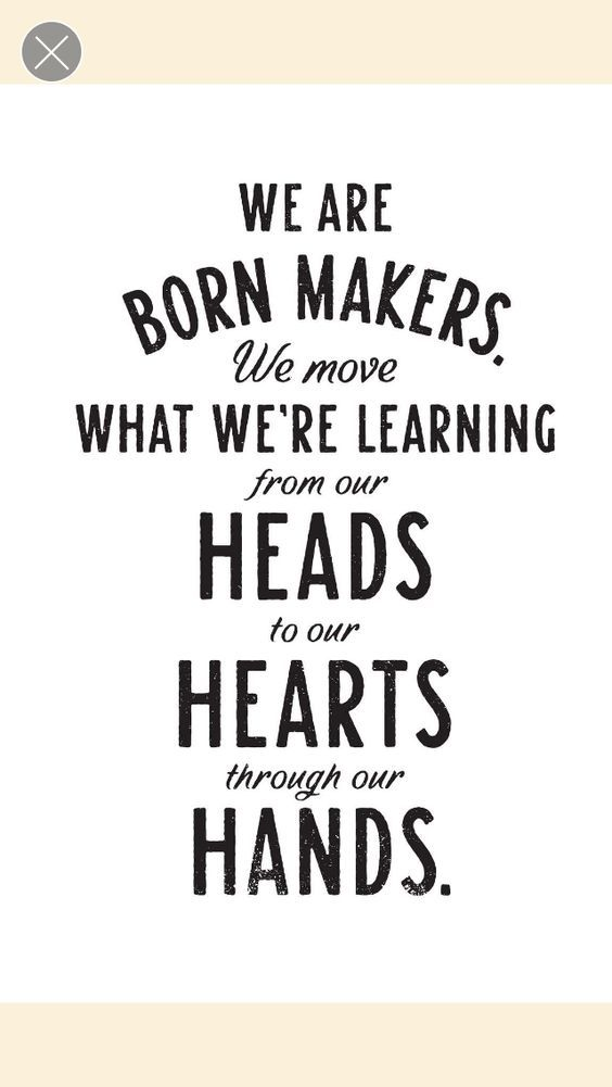 quotwe are born makers we move what were learning from our