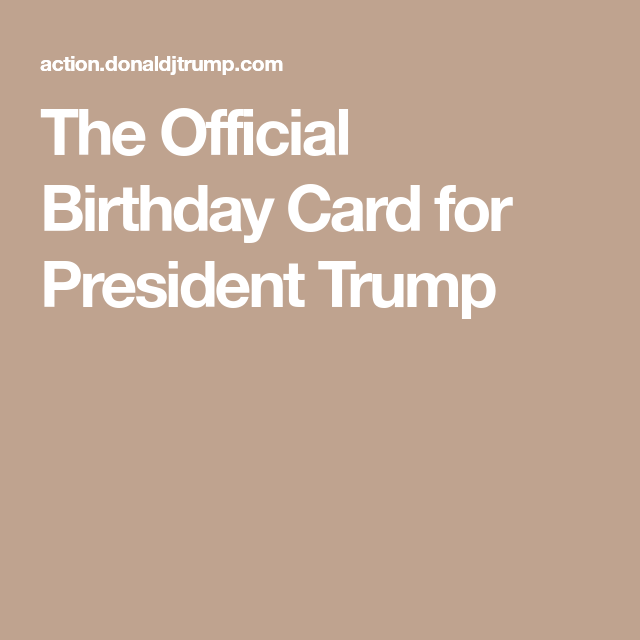 The Official Birthday Card for President Trump PLEASE SIGN ...