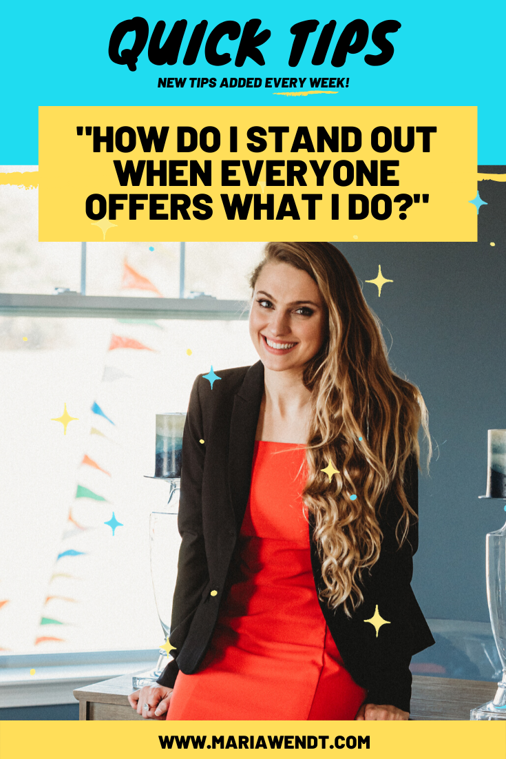Quick Tip How Do I Stand Out When Everyone Offers What I Do  Maria Wendt Do you ever feel that everyone is already offering what you do Should you be reducing your niche...