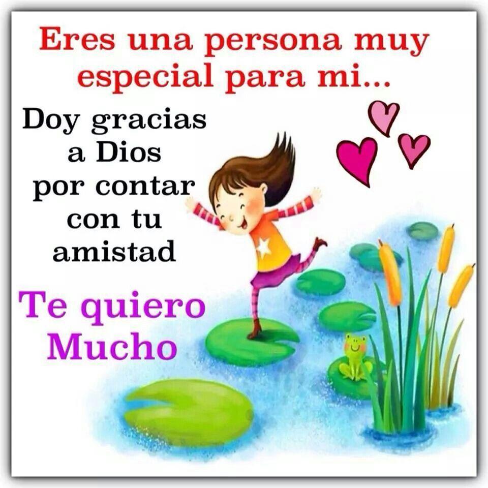 Eres una persona muy especial para mi... Doy gracias a Dios por ...