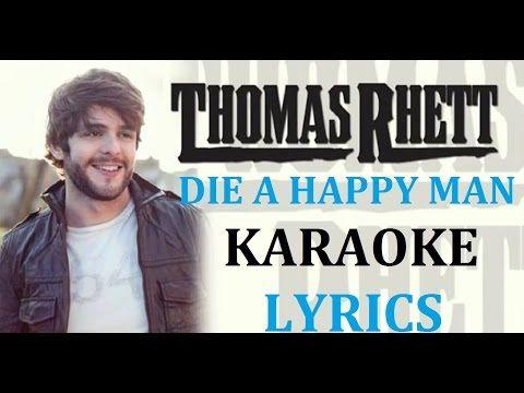 Thomas Rhett Die A Happy Man Karaoke Cover Lyrics Die A Happy Man Karaoke Lyrics