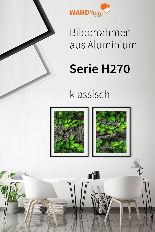 Bilderrahmen H270 Klassisch Aus Aluminium In 2020 Bilderrahmen