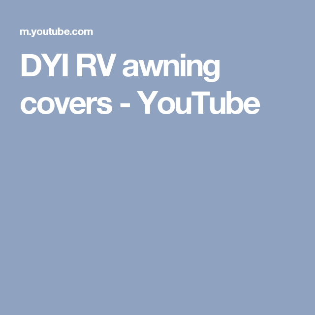 DYI RV awning covers - YouTube   Diy rv, Cleaning, Cover