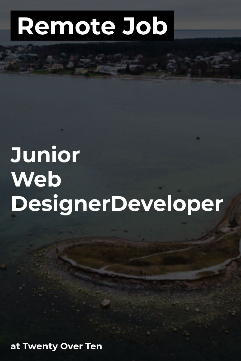 Remote Junior Web Designer/Developer at Twenty Over Ten
