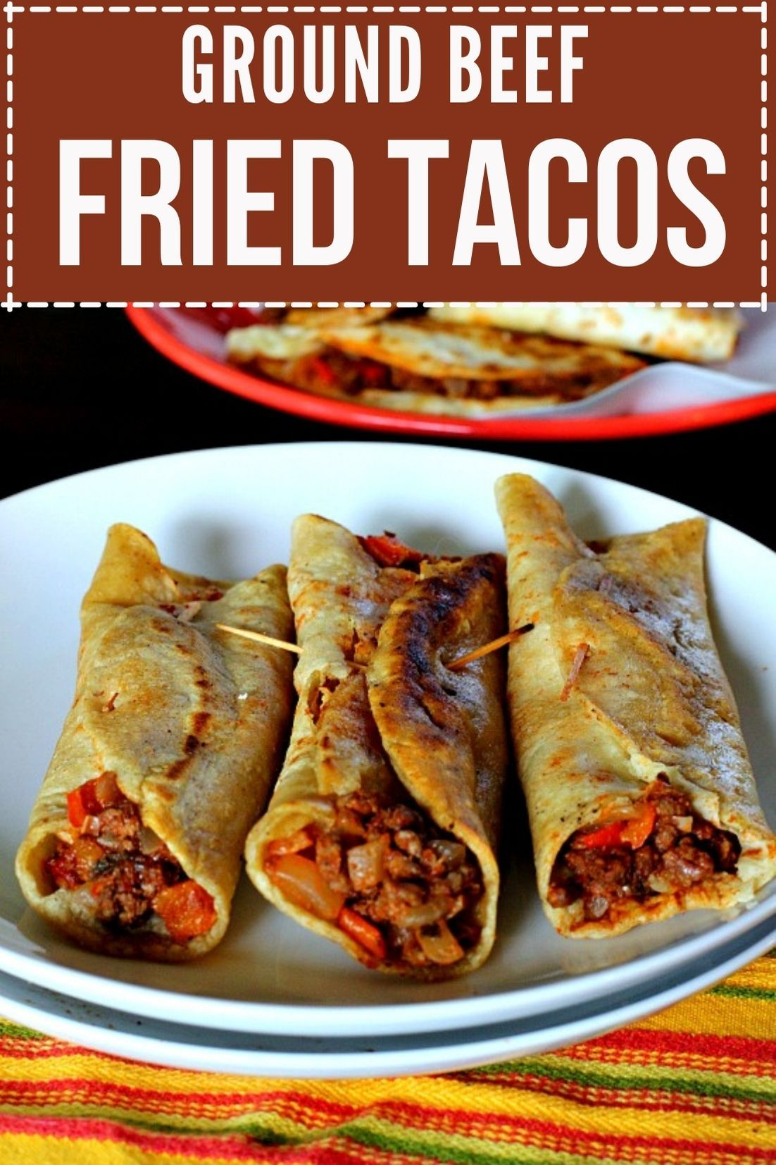 Crisp Up Your Next Taco Night With Fried Tacos Recipe In 2021 Fried Tacos Mexican Food Recipes Food