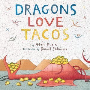 Dragons Love Tacos by Adam Rubin. Explores the love dragons have for tacos, and the dangers of feeding them anything with spicy salsa!