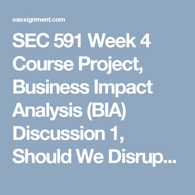 SEC 591 Week 4 Course Project, Business Impact Analysis