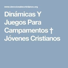 Dinamicas Y Juegos Para Campamentos Jovenes Cristianos Churches