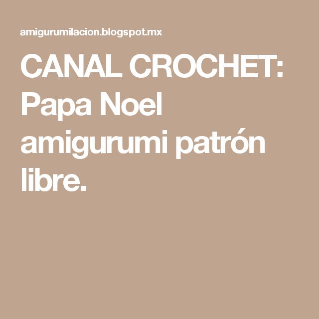 CANAL CROCHET: Papa Noel amigurumi patrón libre. | Patrones ...