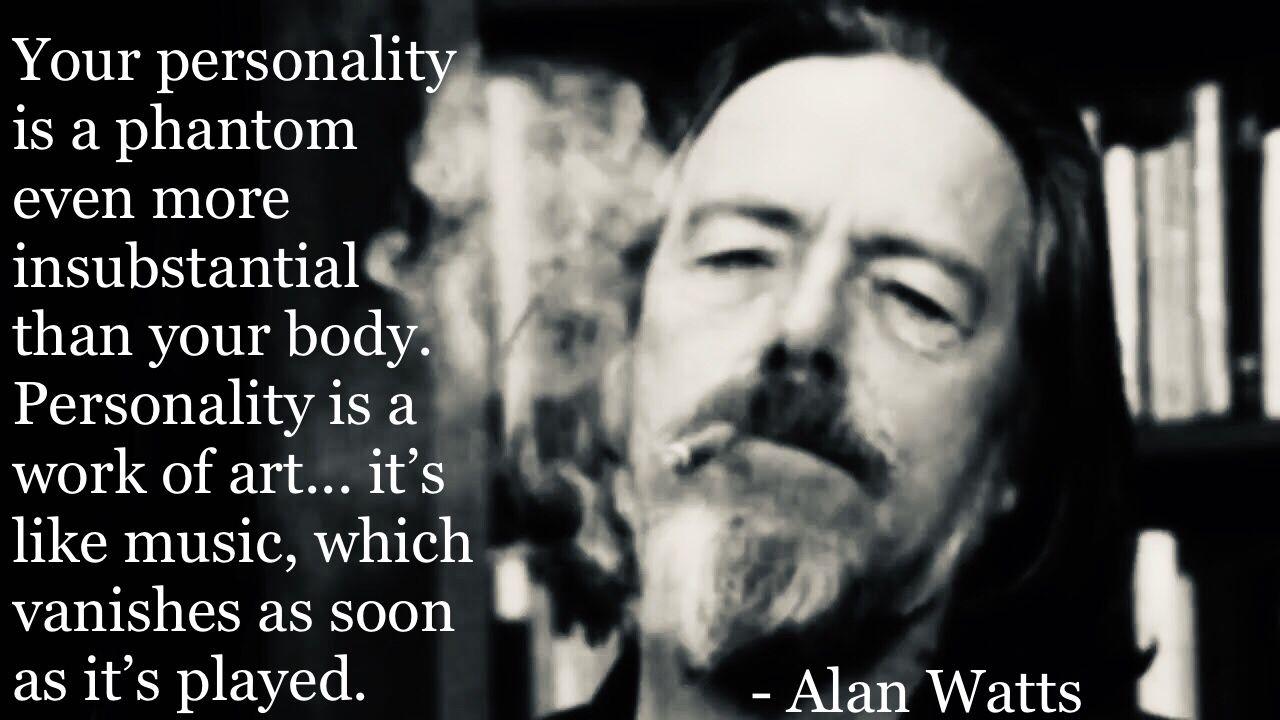 """Your personality…"" Alan Watts [1280×720] Alan watts"