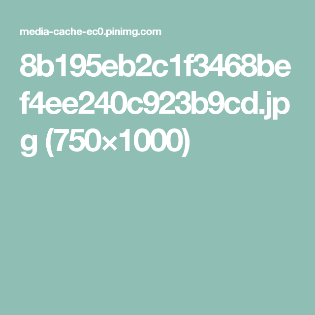 8b195eb2c1f3468bef4ee240c923b9cd.jpg (750×1000)