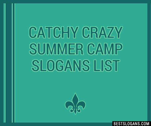 30 Catchy Crazy Summer Camp Slogans List Taglines Phrases