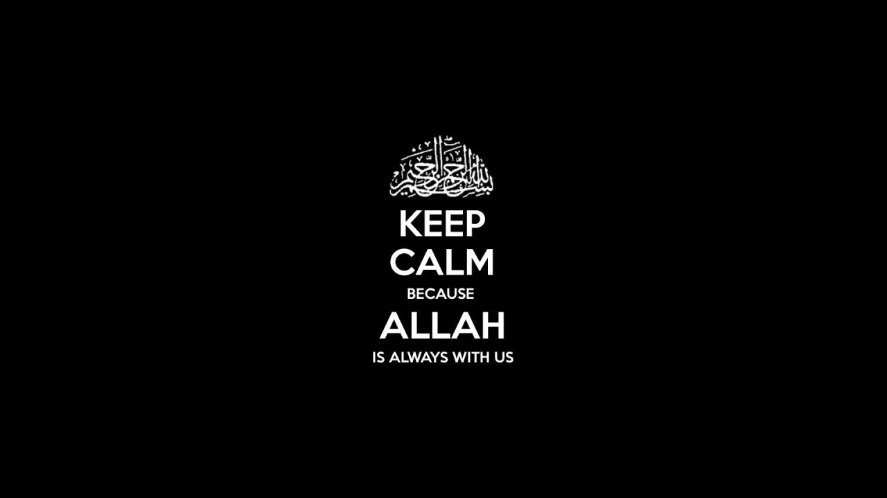 Islamic Quotes Hd Images: Keep Calm And Allah With Us Quotes Hd Wallpaper
