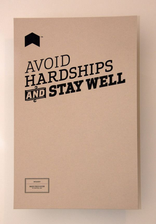 Avoid Hardships And Stay Well: pretty sound advice.