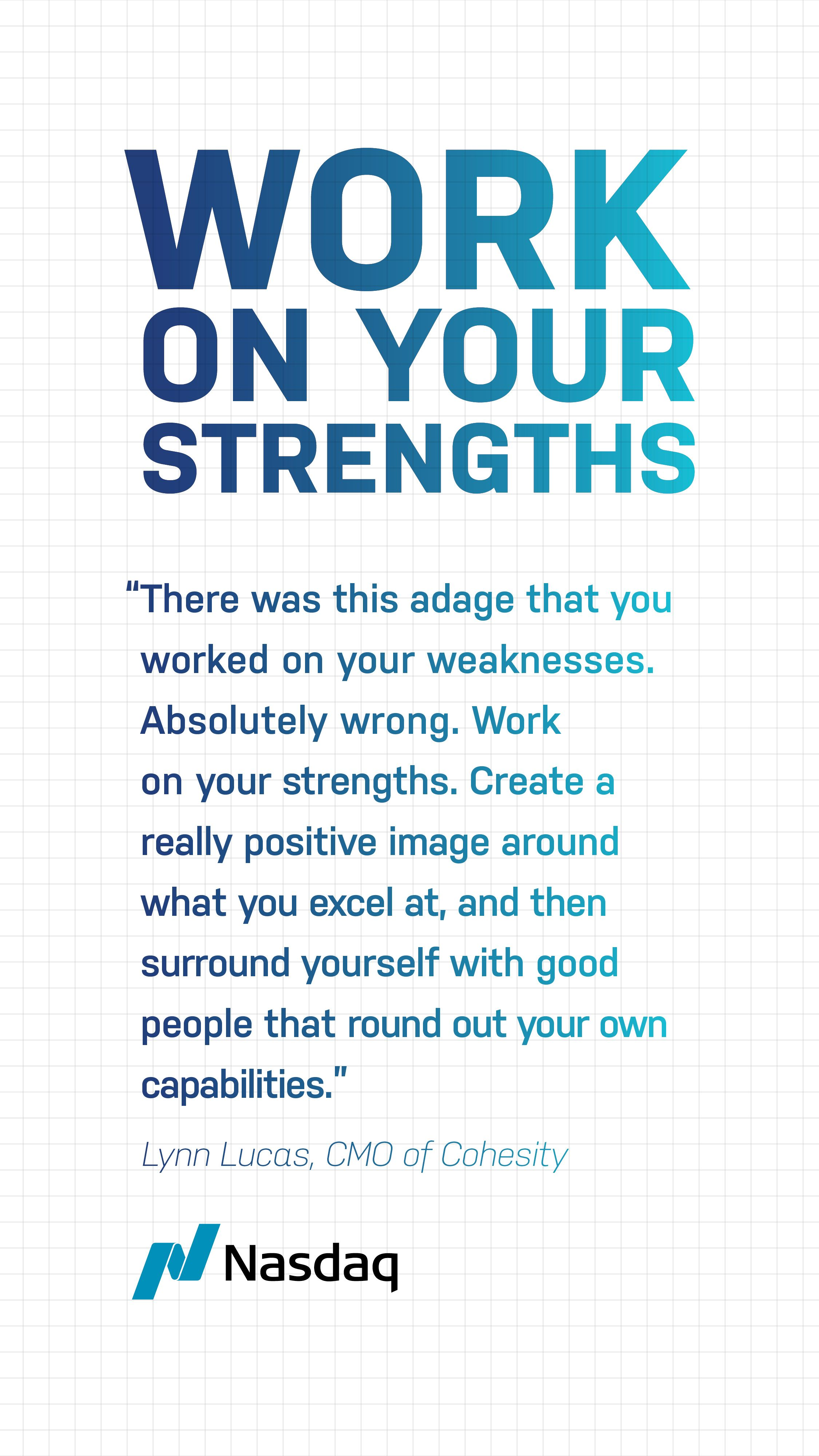 When I Entered The Industry There Was This Adage That You Worked On Your Weaknesses Absolutely Wrong Work On Your Strengt Life Quotes Words Positive Quotes