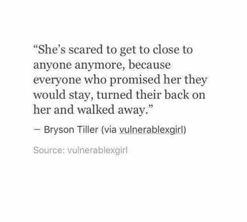 I'm To Scared To Get Close To Anyone Again, Especially