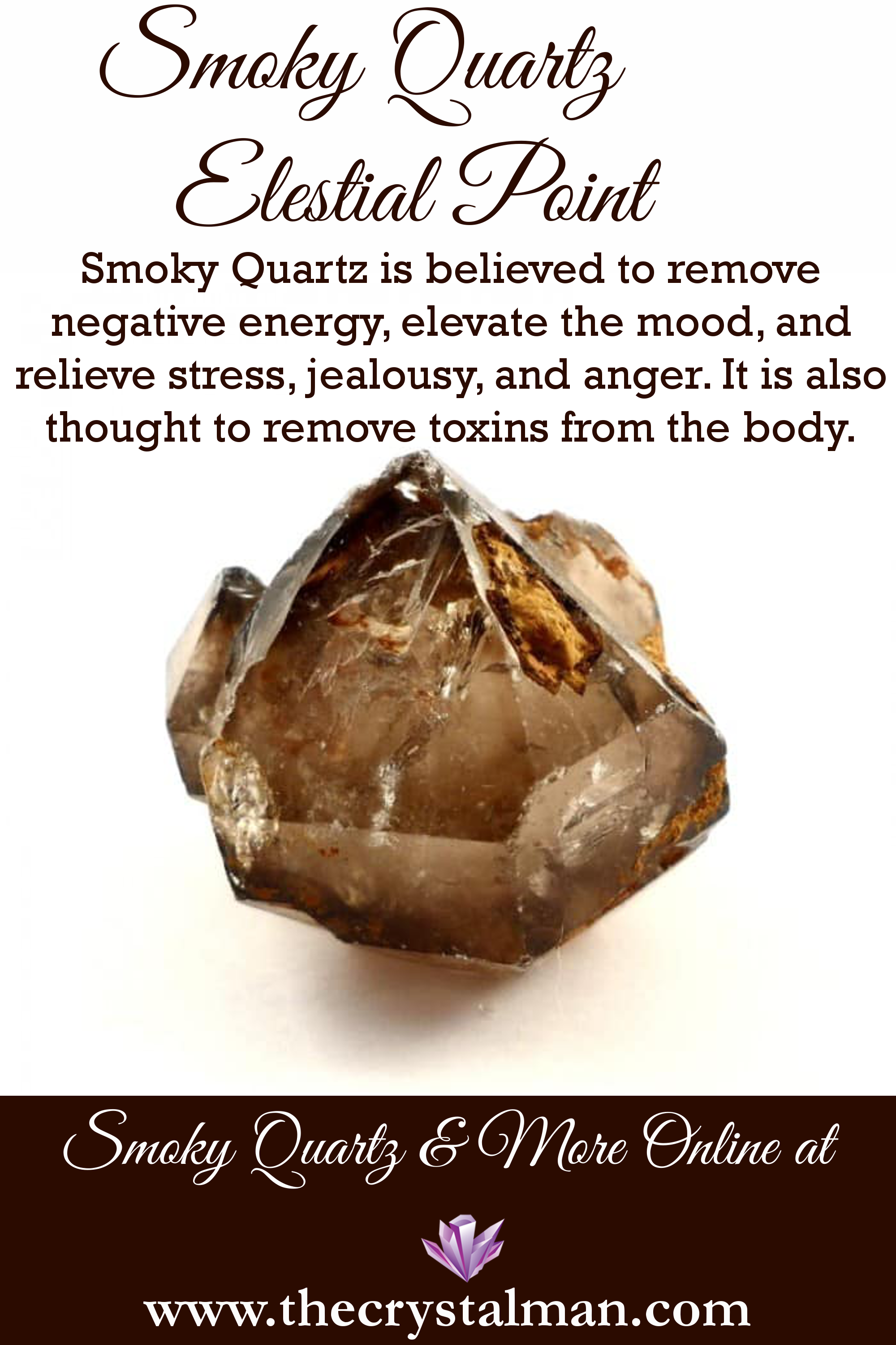 Smoky Quartz ~ Removal of Negative Energy-Elevation of Mood-Stress Release-Toxin Removal-Easing of Jealousy & Anger Shop crystals online any time at The Crystal Man! #smokyquartz