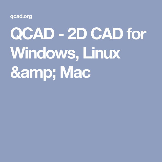 QCAD - 2D CAD For Windows, Linux & Mac