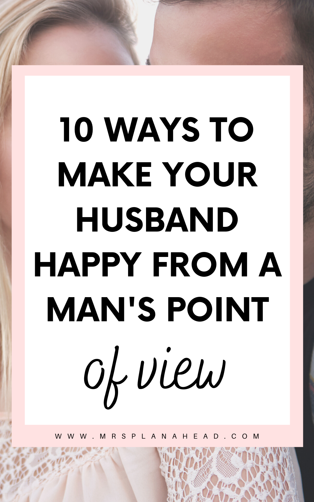 10 ways to make your husband happy from a mans point of
