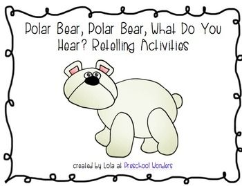 Polar Bear, Polar Bear, What Do You Hear? Retelling Activities ...