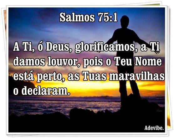 Salmo 75 Damos Te Gracas O Deus Damos Gracas Pois Perto Esta O