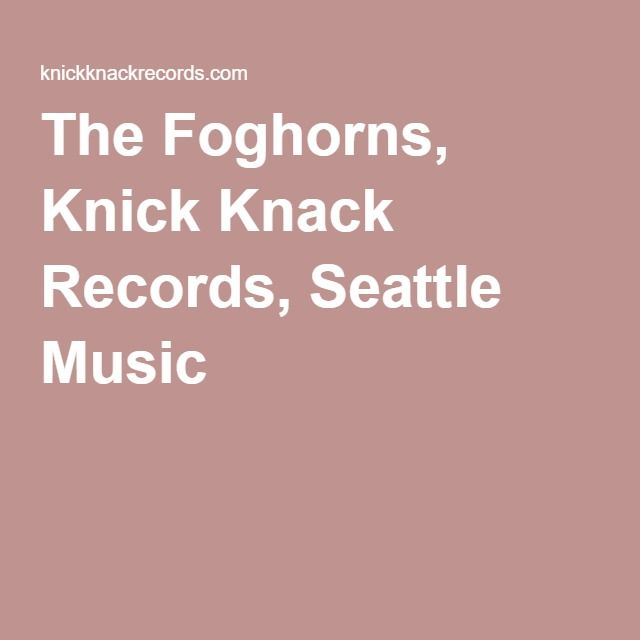 The Foghorns, Knick Knack Records, Seattle Music