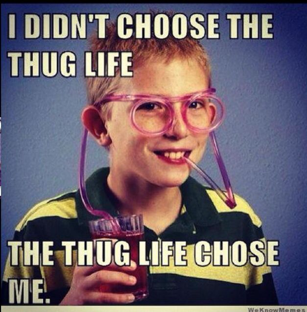 #Thuglife4ever